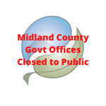 Midland County Govt Offices Closed to Public